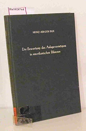 9783428003341: Die Bewertung des Anlagevermögens in amerikanischen Bilanzen. (=Betriebswirtschaftl. Forschungsergebnisse; Band 17).
