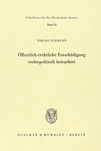 Öffentlich- rechtliche Entschädigung, rechtspolitisch betrachtet: Niklas Luhmann