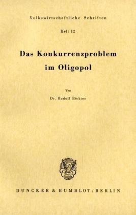 Das Konkurrenzproblem im Oligopol: Rudolf Richter