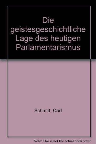 9783428013302: Die geistesgeschichtliche Lage des heutigen Parlamentarismus