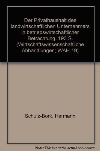 Der Privathaushalt des landwirtschaftlichen Unternehmers in betriebswirtschaftlicher: Schulz-Borck, Hermann: