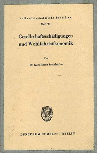 9783428014637: Gesellschaftsschädigungen und Wohlfahrtsökonomik. ( = Volkswirtschaftliche Schriften, 98) .