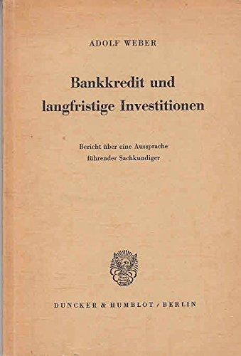 9783428016310: Bankkredit und langfristige Investitionen. Bericht über eine Aussprache führender Sachkundiger. 121 S.