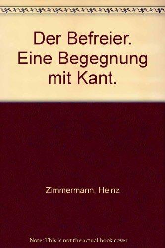 9783428017461: Der Befreier. Eine Begegnung mit Kant.