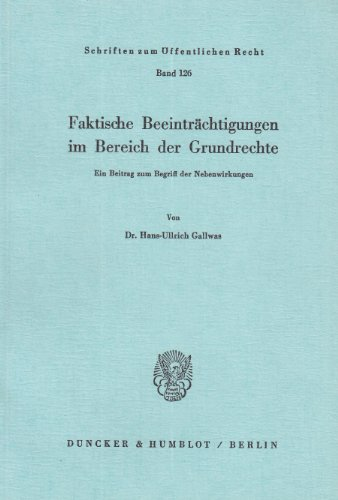 9783428019007: Faktische Beeinträchtigungen im Bereich der Grundrechte: Ein Beitrag zum Begriff der Nebenwirkungen