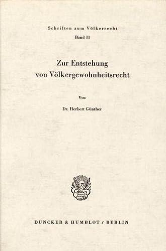 9783428019274: Zur Entstehung von Völkergewohnheitsrecht. 190 S. (Schriften zum Völkerrecht; SVR 11)