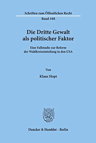 9783428019595: Die Dritte Gewalt als politischer Faktor.: Eine Fallstudie zur Reform der Wahlkreiseinteilung in den USA.
