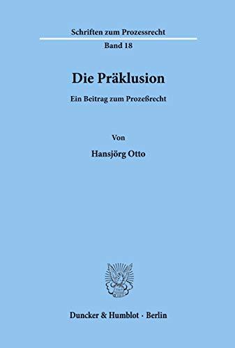 9783428020966: Die Präklusion: Ein Beitrag zum Prozeßrecht