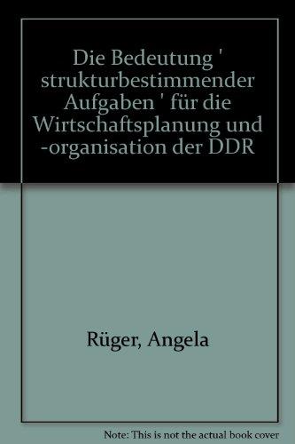 9783428021383: Die Bedeutung ' strukturbestimmender Aufgaben ' für die Wirtschaftsplanung und -organisation der DDR