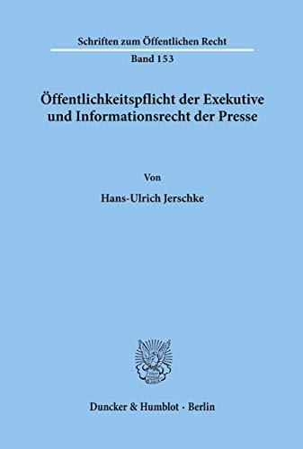 9783428024285: �ffentlichkeitspflicht der Exekutive und Informationsrecht der Presse