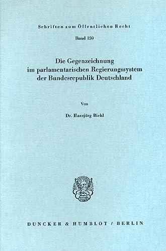 9783428024650: Die Gegenzeichnung im parlamentarischen Regierungssystem der Bundesrepublik Deutschland