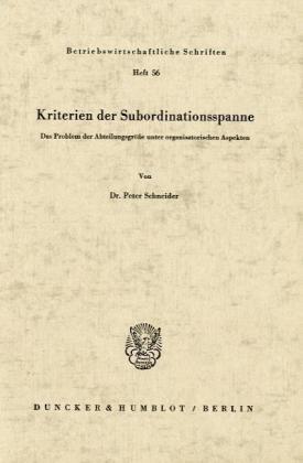 9783428026722: Kriterien der Subordinationsspanne: Das Problem der Abteilungsgröße unter organisatorischen Aspekten