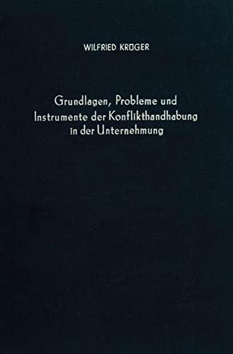 9783428027620: Grundlagen, Probleme und Instrumente der Konflikthandhabung in der Unternehmung. (=Betriebswirtsch. Forschungsergebnisse; Band 59).