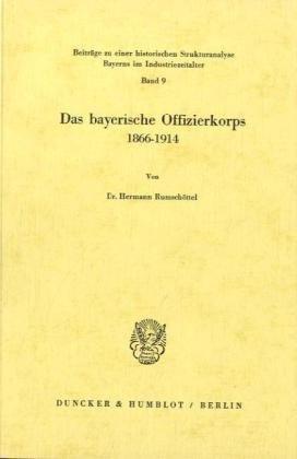 Das bayerische Offizierkorps 1866-1914: Hermann Rumsch�ttel