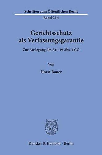 Gerichtsschutz als Verfassungsgarantie.: Bauer, Horst.