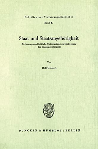 9783428028771: Staat und Staatsangehörigkeit: Verfassungsgeschichtliche Untersuchung zur Entstehung der Staatsangehörigkeit