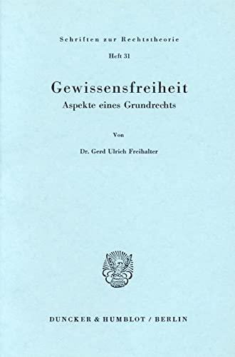 9783428028986: Gewissensfreiheit. Aspekte eines Grundrechts. 265 S. (Schriften zur Rechtstheorie; RT 31)