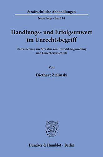 9783428029853: Handlungs- und Erfolgswert im Unrechtsbegriff: Untersuchung zur Struktur von Unrechtsbegründung und Unrechtsausschluß