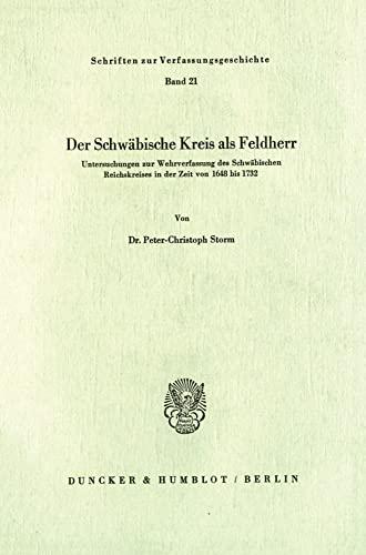 9783428030330: Der Schw�bische Kreis als Feldherr: Untersuchungen zur Wehrverfassung des Schw�bischen Reichskreises in der Zeit von 1648 bis 1732
