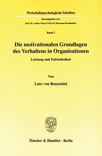 9783428032921: Die motivationalen Grundlagen des Verhaltens in Organisationen