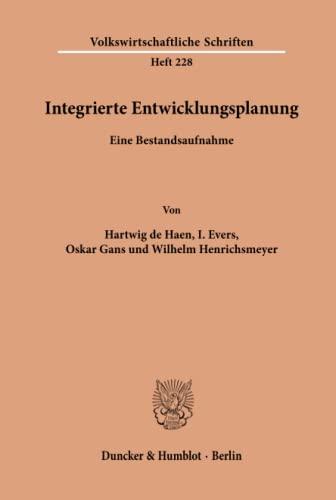 9783428033515: Integrierte Entwicklungsplanung. Eine Bestandsaufnahme. 18 Tab., 11 Abb.; 182 S. (Volkswirtschaftliche Schriften; VWS 228)