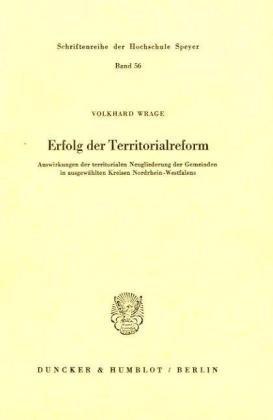 9783428034413: Erfolg der Territorialreform: Auswirkungen der territorialen Neugliederung der Gemeinden in ausgewählten Kreisen Nordrhein-Westfalens