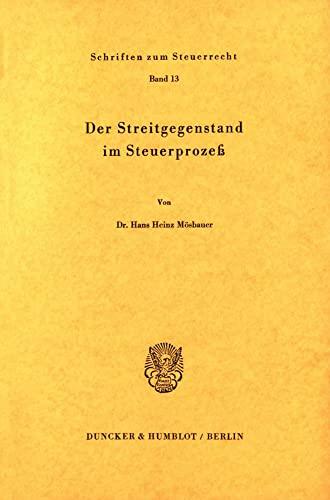 9783428035519: Der Streitgegenstand im Steuerprozess (Schriften zum Steuerrecht) (German Edition)