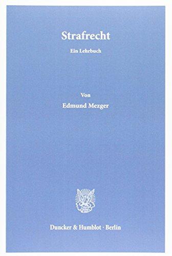 Strafrecht: Ein Lehrbuch (Paperback): Edmund Mezger
