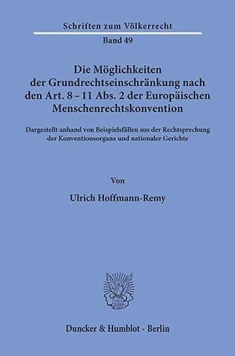 9783428035724: Die Möglichkeiten der Grundrechtseinschränkung nach dem Art. 8-11 Abs. 2 der Europäischen Menschenrechtskonvention: Dargestellt anhand von ... der Konventionsorgane und nationaler Gerichte