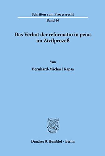 9783428036424: Das Verbot der reformatio in peius im Zivilprozess (Schriften zum Prozessrecht) (German Edition)