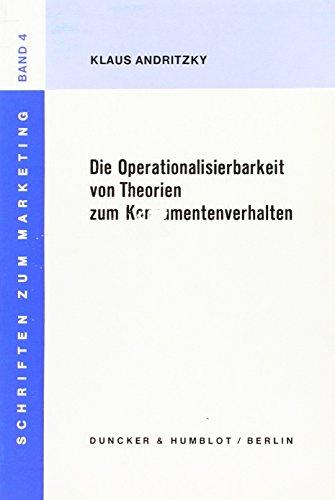 Die Operationalisierbarkeit von Theorien zum Konsumentenverhalten. In: Andritzky, Klaus: