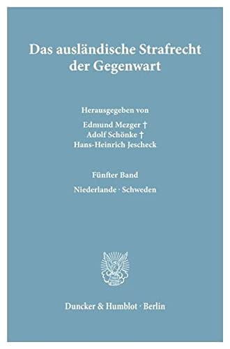 9783428036806: Das ausländische Strafrecht der Gegenwart: 5. Band: Niederlande - Schweden