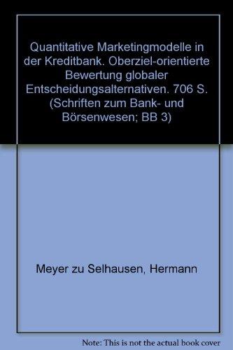 9783428037292: Quantitative Marketing-Modelle in der Kreditbank: Oberziel-orientierte Bewertung globaler Entscheidungsalternativen (Schriften zum Bank- und Borsenwesen) (German Edition)
