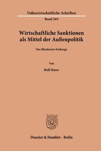 Wirtschaftliche Sanktionen als Mittel der Außenpolitik.: Das Rhodesien-Embargo. (Paperback): Rolf ...