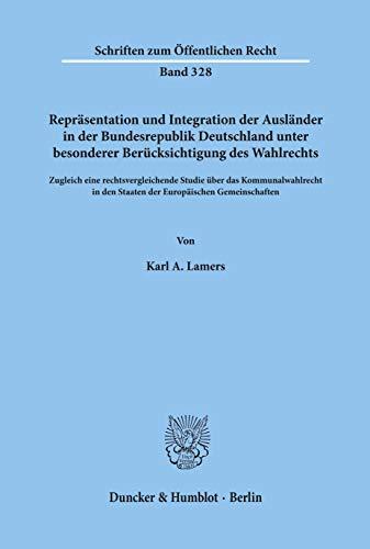 9783428040063: Repräsentation und Integration der Ausländer in der Bundesrepublik Deutschland unter besonderer Berücksichtigung des Wahlrechts: Zugleich eine ... (Schriften zum öffentlichen Recht)