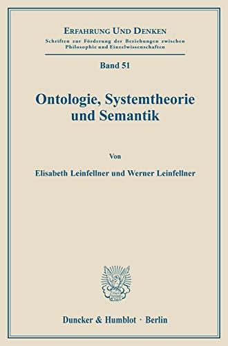9783428040773: Ontologie Systemtheorie und Semantik (Erfahrung und Denken ; Bd. 51) (German Edition)