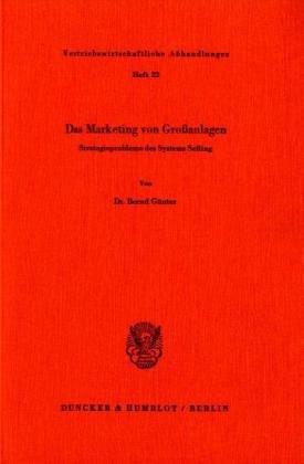 Das Marketing von Großanlagen: Bernd Günter