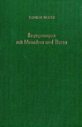 Begegnungen mit Menschen und Tieren. Erinnerungen eines Zoologen 1891-1978: Herter, Konrad: