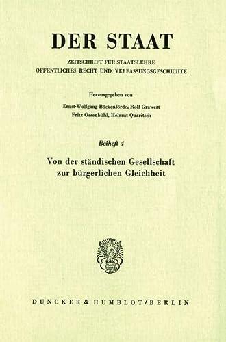 9783428045792: Von der standischen Gesellschaft zur burgerlichen Gleichheit: Tagung d. Vereinigung fur Verfassungsgeschichte in Hofgeismar am 2.-3. April 1979 (Beihefte zu