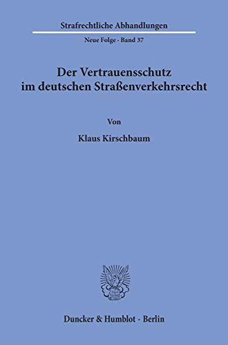 9783428046195: Der Vertrauensschutz im deutschen Stra�enverkehrsrecht. 272 S. (Strafrechtliche Abhandlungen. Neue Folge; SRA 37)