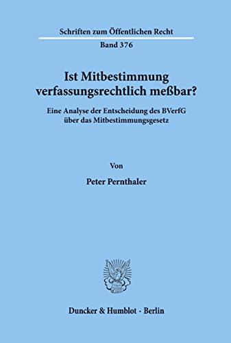 9783428046553: Ist Mitbestimmung verfassungsrechtlich me�bar?: Eine Analyse der Entscheidung des BVerfG �ber das Mitbestimmungsgesetz