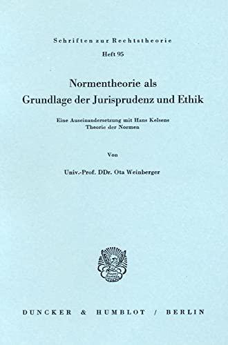 9783428048847: Normentheorie als Grundlage der Jurisprudenz und Ethik: Eine Auseinandersetzung mit Hans Kelsens Theorie der Normen (Schriften zur Rechtstheorie) (German Edition)