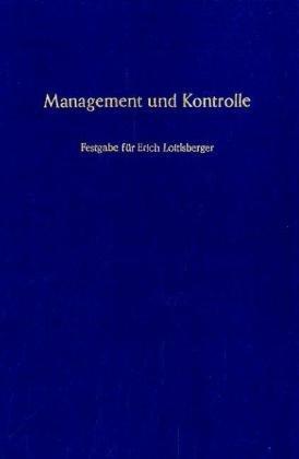 Festgabe für Erich Loitlsberger zum 60. Geburtstag. Hrsg. v. Gerhard Seicht. - LOITLSBERGER, Erich: MANAGEMENT UND KONTROLLE.