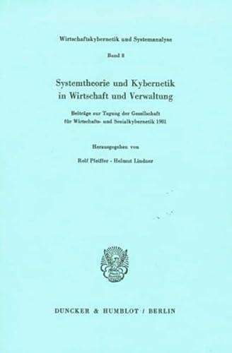 9783428052479: Systemtheorie und Kybernetik in Wirtschaft und Verwaltung: Beiträge zur Tagung der Gesellschaft für Wirtschafts- und Sozialkybernetik