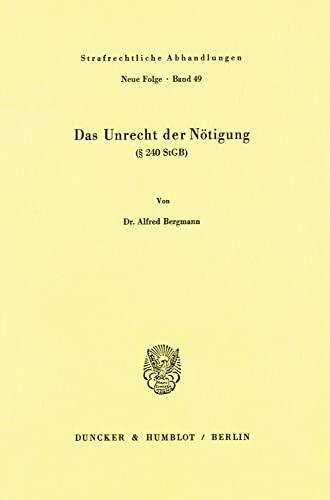 9783428052844: Das Unrecht der Nötigung: ([section symbol] 240 StGB) (Strafrechtliche Abhandlungen) (German Edition)