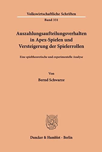 9783428053681: Auszahlungsaufteilungsverhalten in Apex-Spielen und Versteigerung der Spielerrollen.: Eine spieltheoretische und experimentelle Analyse.