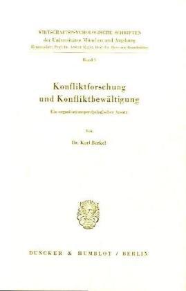 9783428055241: Konfliktforschung und Konfliktbewältigung: Ein organisationspsychologischer Ansatz (Wirtschaftspsychologische Schriften der Universitäten München und Augsburg) (German Edition)