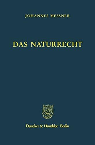 Das Naturrecht. Handbuch der Gesellschaftsehtik, Staatsethik und Wirtschaftsethik - Messner, Johannes