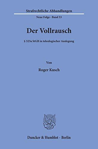 9783428056866: Der Vollrausch: [Paragraph] 323a StGB in teleologischer Auslegung (Strafrechtliche Abhandlungen) (German Edition)