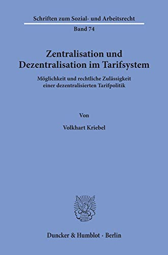 Zentralisation und Dezentralisation im Tarifsystem: Moglichkeit und: Volkhart Kriebel